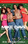 Mike and Dave Need Wedding Dates: And...