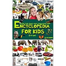 Encyclopedia for kids: Teaching child to read before school with animals, fruits, transportations, shape and colors, objects, learn to count, maths, opposive ... reading books Book 1) (English Edition)