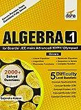 Best Algebra Books - Algebra Vol 1 for Boards/ JEE Main/ Advanced/ Review