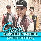 Na Koncercie w Dyskotece (Mariusz Lebek Remix)