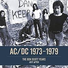 AC/DC 1973–1979: The Bon Scott Years. Englische Originalausgabe.