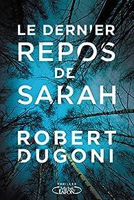 Le dernier repos de Sarah par Robert Dugoni