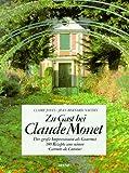 Image de Zu Gast bei Claude Monet: Der große Impressionist als Gourmet. 180 Originalrezepte aus se