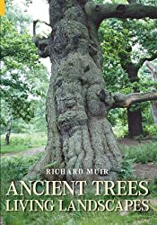 Ancient Trees, Living Landscapes (Revealing History)