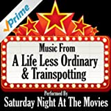 Music From: A Life Less Ordinary & Trainspotting