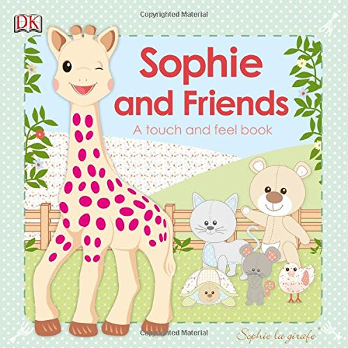 Sophie and Friends (Sophie La Girafe: Touch and Feel)