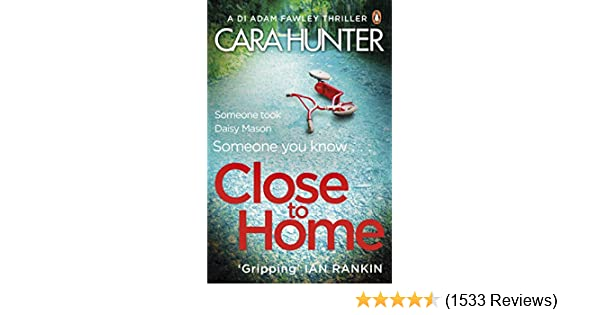Close to home the impossible to put down richard judy book club close to home the impossible to put down richard judy book club thriller pick 2018 di fawley ebook cara hunter amazon kindle store fandeluxe Image collections
