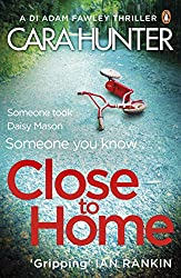 Close to Home: The 'impossible to put down' Richard & Judy Book Club thriller pick 2018 (DI Fawley 1)