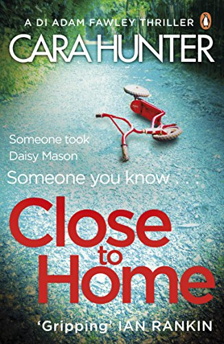 Close to Home: The 'impossible to put down' Richard & Judy Book Club thriller pick 2018 (DI Fawley) by [Hunter, Cara]