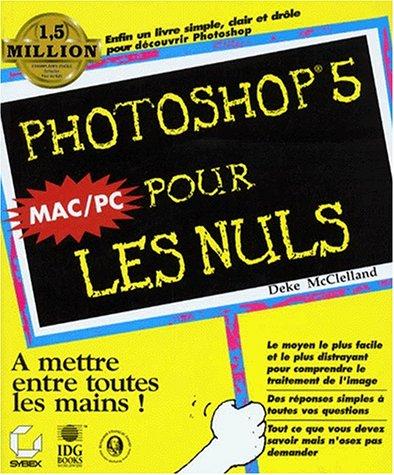 Photoshop 5 pour les Nuls par Deke McClelland