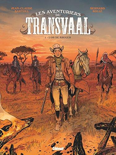 Les Aventuriers du Transvaal - Tome 01: L'Or de Kruger par Jean-Claude Bartoll