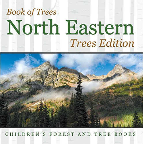 Book Of Trees | North Eastern Trees Edition | Children's Forest And Tree Books por Baby Professor epub