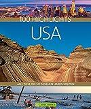 100 Highlights USA: Alle Ziele, die Sie gesehen haben sollten. Nationalparks wie Yellowstone oder Yosemite, pure Wildnis in Alaska oder Großstädte wie New York und Los Angeles. Der USA Reiseführer - Christian Heeb