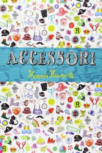 Accessori. Con adesivi. Ediz. illustrata por Hennie Haworth