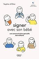 Signer avec son bébé - une communication gestuelle bienveillante