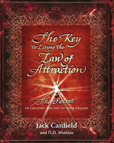 The Key to Living the Law of Attraction: The Secret To Creating the Life of Your Dreams (Dream Life)