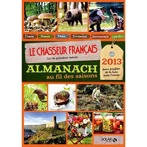 ALMANACH DU CHASSEUR FRANCAIS AU FIL DES SAISONS 2013