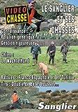 Le Sanglier Connaissance, Gestion, Chien, tirs-Vidéo Chasse du Grand gibier...