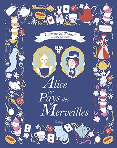 Cherche et trouve au pays des contes : Alice au pays des Merveilles