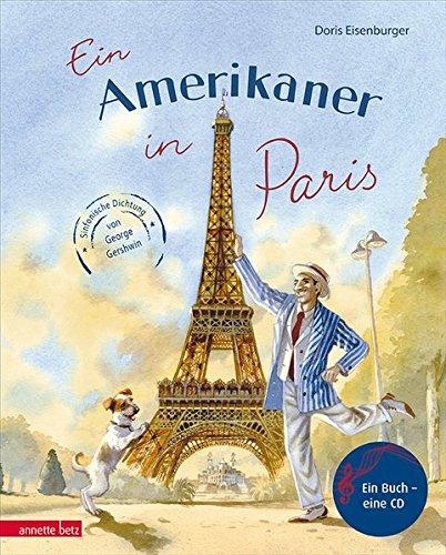 Ein Amerikaner in Paris: Sinfonische Dichtung von George Gershwin (Musikalisches Bilderbuch mit CD)
