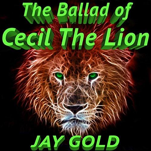The Ballad of Cecil the Lion (British Invasion-gold)