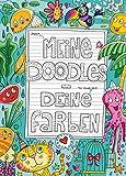 Meine Doodles - Deine Farben: Ein verspieltes Malbuch für Erwachsene