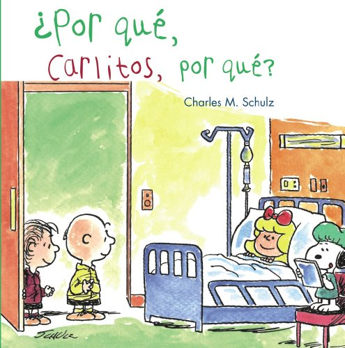¿Por Qué, Carlitos, Por Qué? (Castellano - Bruño - Albumes - Albumes Ilustrados) por Charles M. Schulz