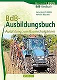 BdB-Ausbildungsbuch: Ausbildung zum Baumschulgärtner (avBuch im Cadmos Verlag / im Cadmos Verlag) - Hans Heinrich Möller, Heinrich Beltz