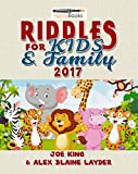 Riddles: Riddles for Kids and Family 2017: Great Family Friendly and Challenging Riddles (Great Riddles for Kids)