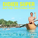 Didier Super Vacances a Vos Frais