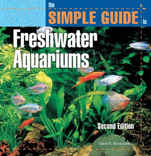 The Simple Guide to Freshwater Aquariums (Second Edition) (English Edition)