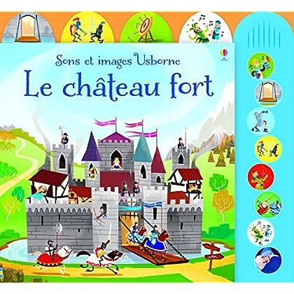 Le château fort - Sons et images Usborne