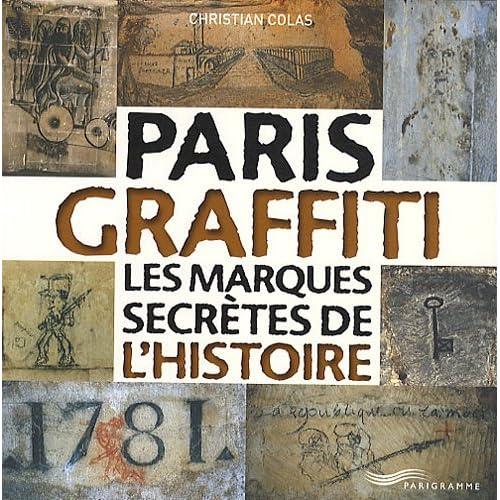 Paris Graffiti, Les marques secrètes de l'histoire