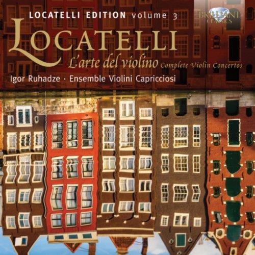 Locatelli: L'arte del violino, Complete Violin Concertos