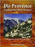 Die Provence rund um den Mont Ventoux - Wolfgang Hillen, Corinne Bart, Friedrich Gier