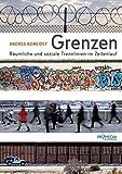 Grenzen: Räumliche und soziale Trennlinien im Zeitenlauf