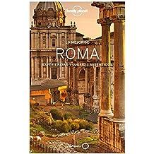 Lo mejor de Roma: Experiencias y lugares auténticos (Guías Lo mejor de País/Ciudad Lonely Planet)