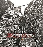 Grande guerra. Un racconto in cento immagini. Ediz. illustrata