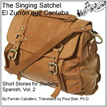 The Singing Satchel / El Zurrón que Cantaba (Short Stories for Studying Spanish Book 2) (English Edition)