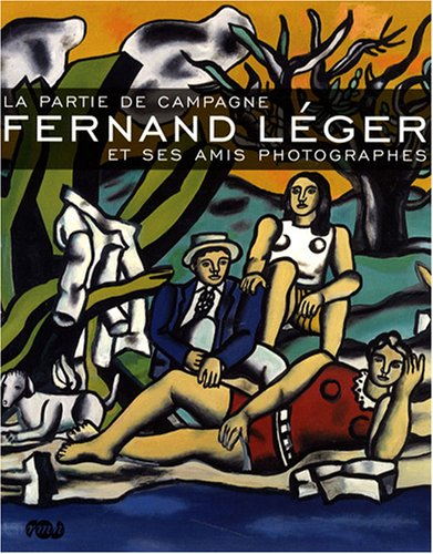 Fernand Léger et ses amis photographes : La partie de campagne par Maurice Fréchuret