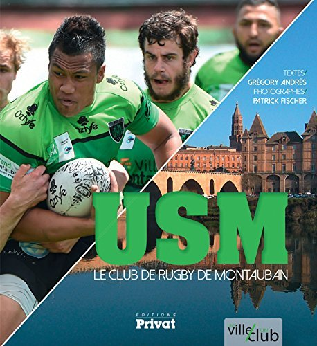 USM le club de rugby de Montauban by Gr??gory Andr??s (2015-08-27)