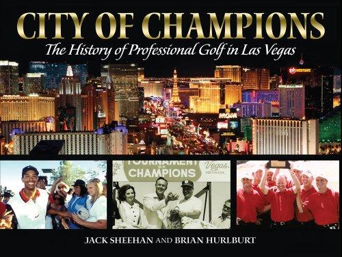 City of Champions: The History of Professional Golf in Las Vegas por Brian Hurlburt