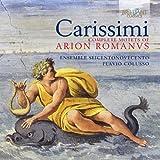 Carissimi: Complete Motets of Arion Romanus