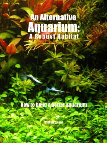 An Alternative Aquarium: A Robust Habitat