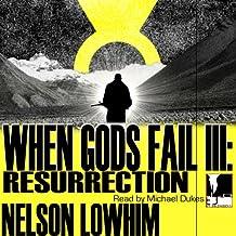 When Gods Fail III: Resurrection