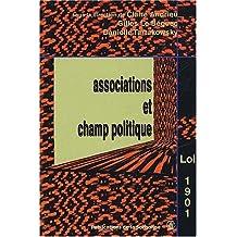 Associations et champ politique. La loi de 1901 à l'épreuve du siècle.