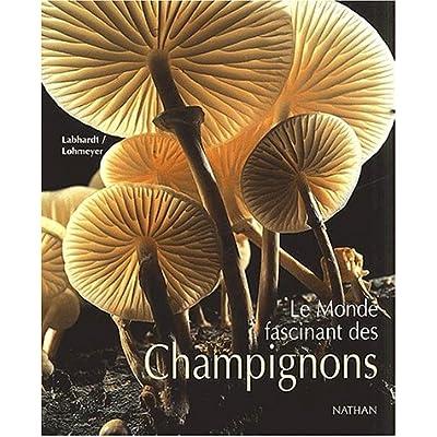 Le Monde fascinant des champignons