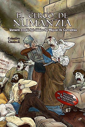 El cerco de NumanZia: Versión zombi del clásico de Miguel de Cervantes (ClásicoZ nº 2) por Colectivo ClásicoZ