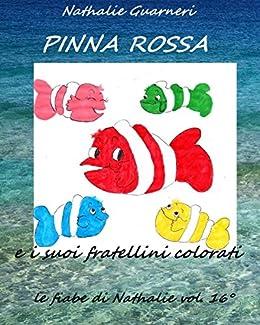 Pinna Rossa E I Suoi Fratellini Colorati Le Fiabe Di Nathalie Vol