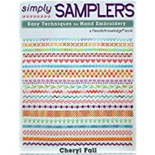 Simply Samplers: Easy Techniques for Hand Embroidery (Needleknowledge) by Cheryl Fall (2014-08-15)